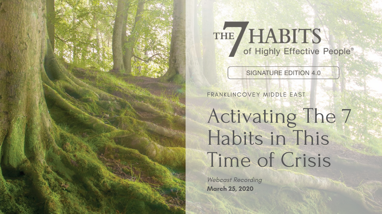 Webcast: Activating the 7 Habits in this Time of Crisis