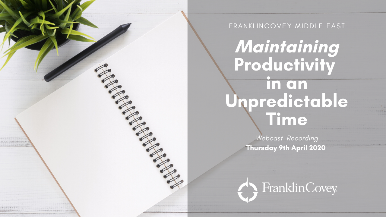 Webcast: Maintaining Productivity in an Unpredictable Time