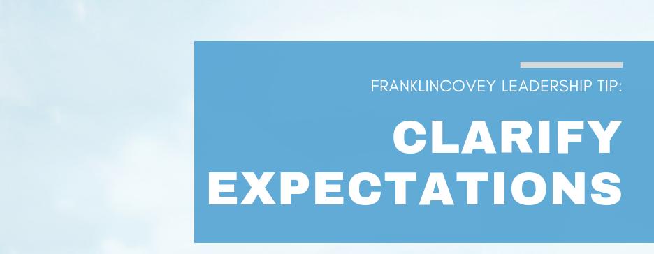 Leadership Tip: Clarify Expectations