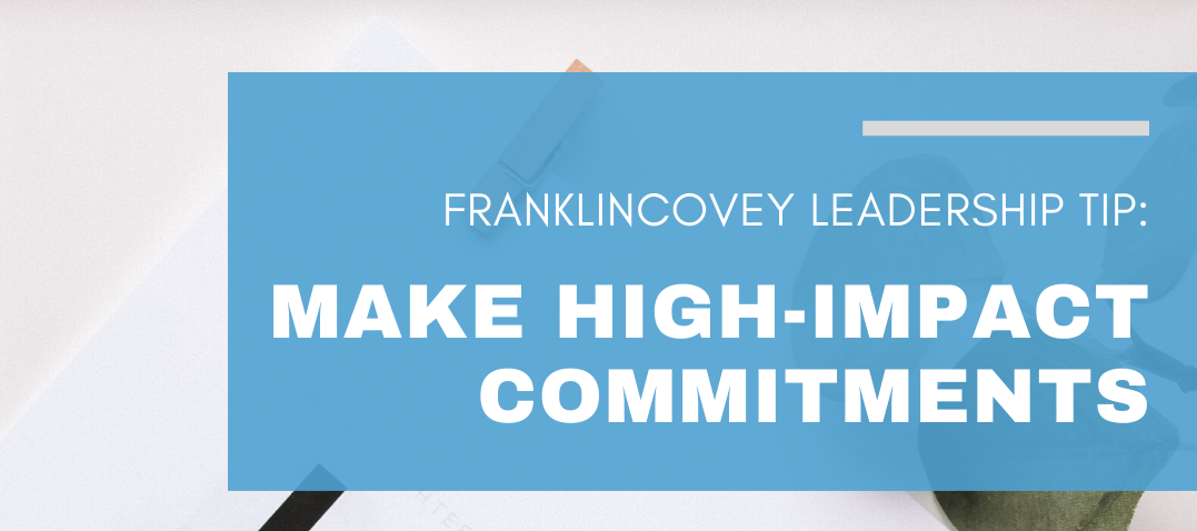 Leadership Tip: Make High-Impact Commitments