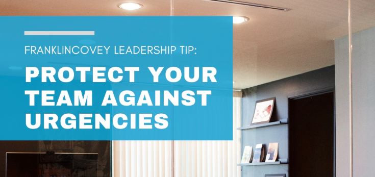 Blog: Protect Your Team Against Urgencies