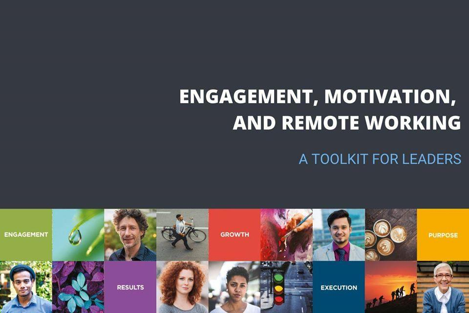 Webcast: Engagement, Motivation and Remote Working   Leader Toolkit
