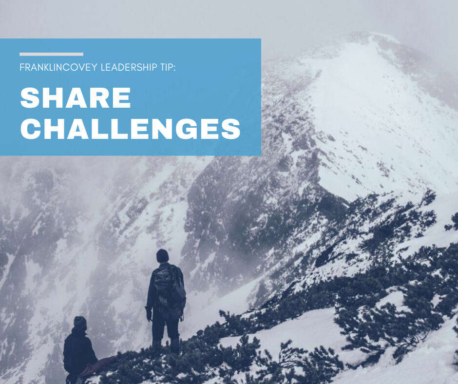 Leadership Tip: Share Your Challenges