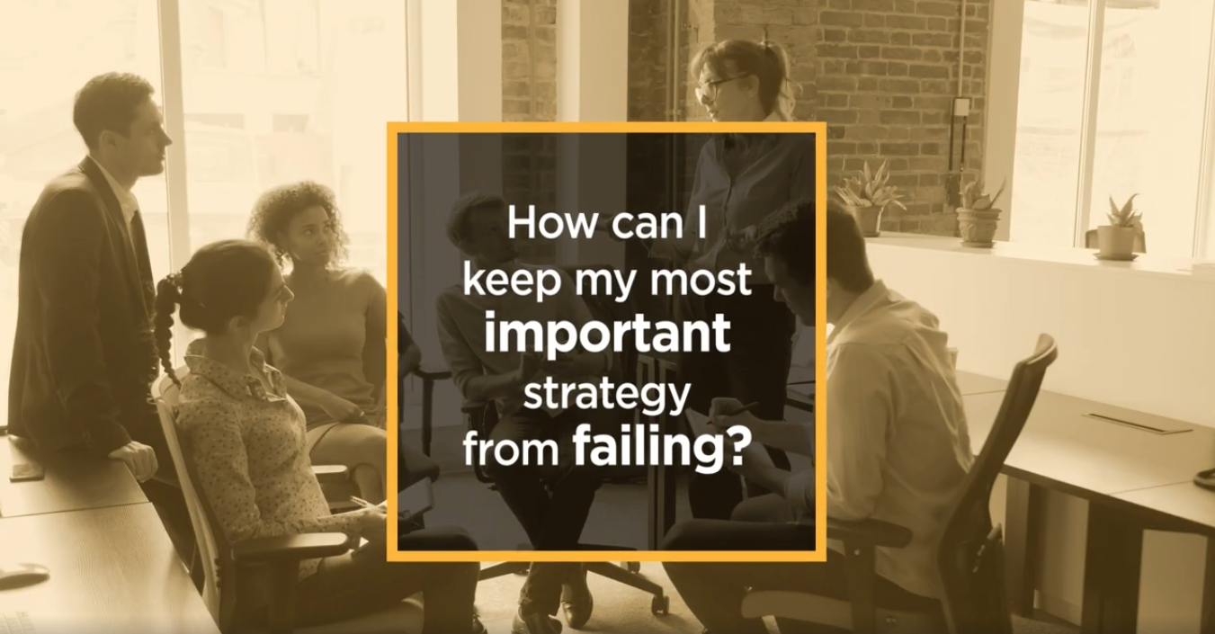 Video: How can I keep my most important strategy from failing?