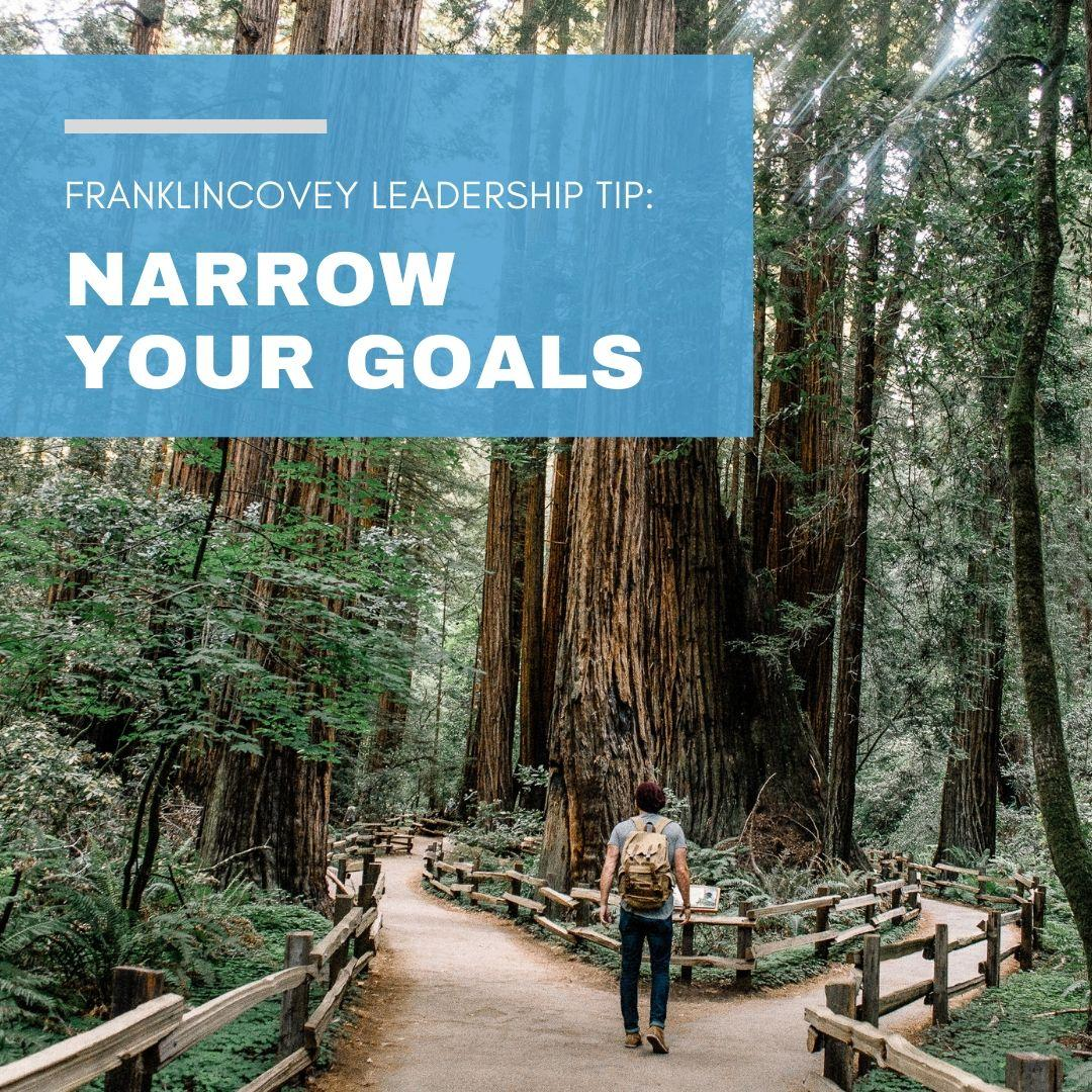 Leadership Tip: Narrow Your Goals