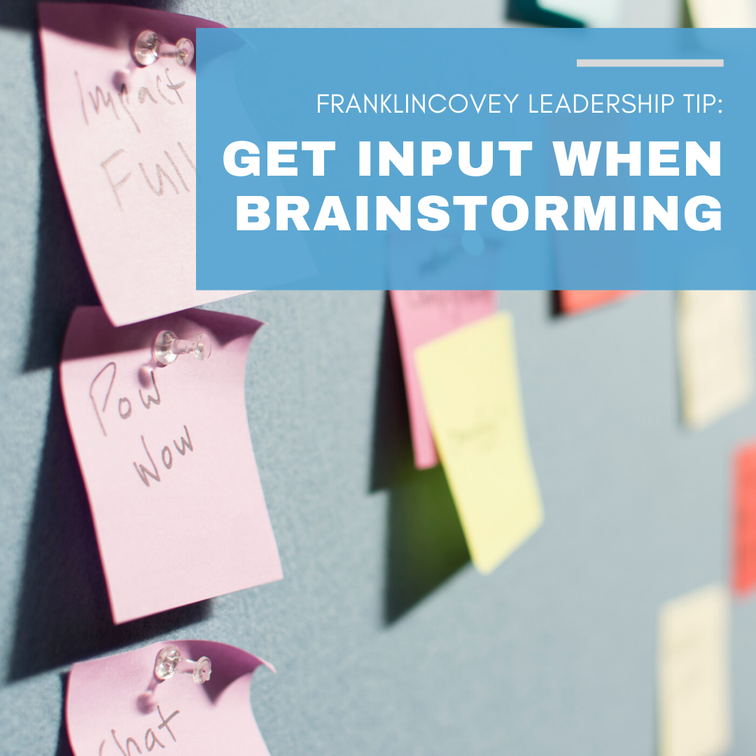Leadership Tip: Get Input When Brainstorming