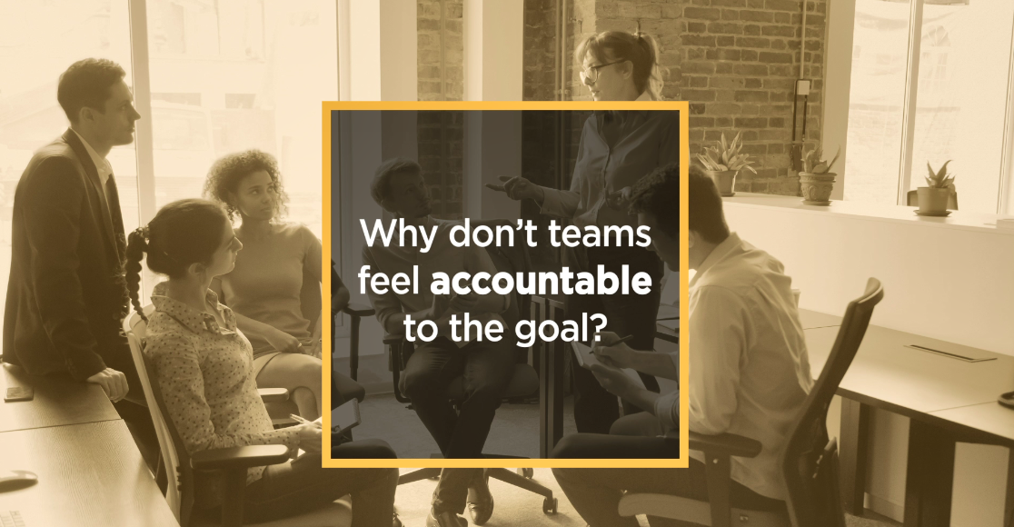 Video: Why don't teams feel accountable to the goal?