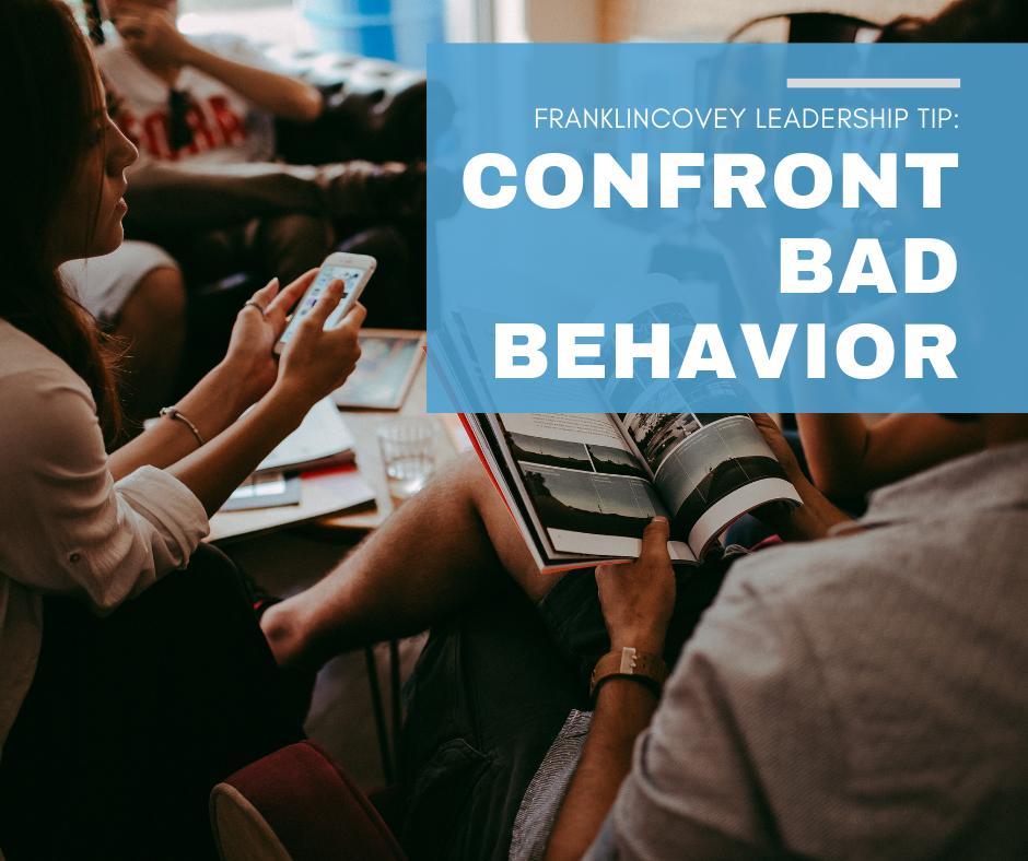 Leadership Tip: Confront Bad Behavior