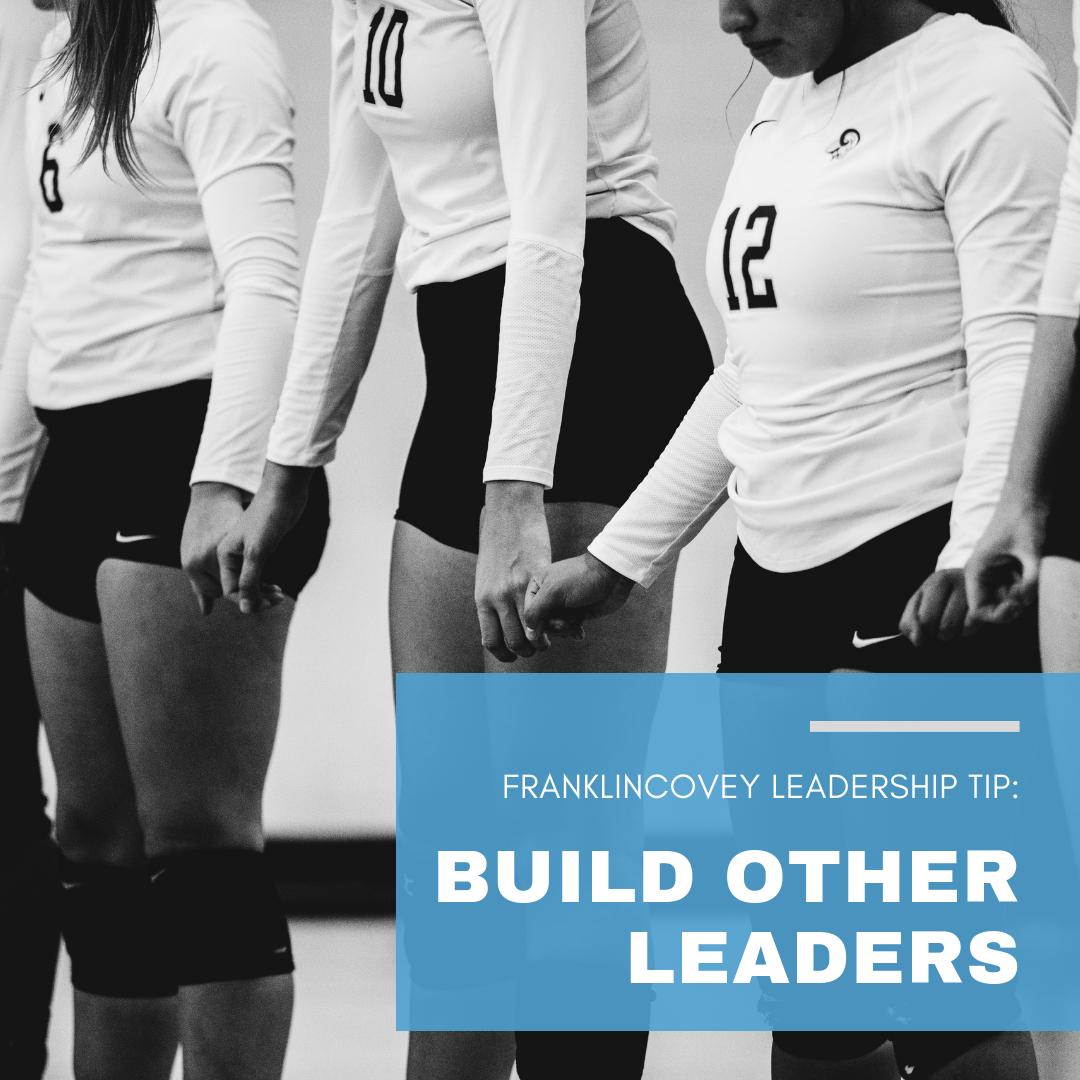 Leadership Tip: Build Other Leaders