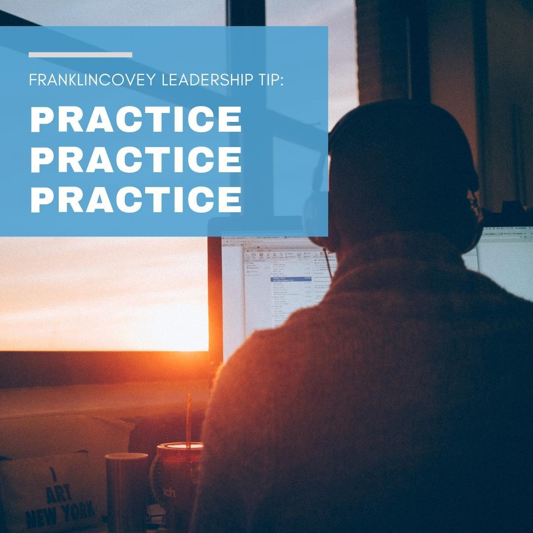 Leadership Tip: Practice, Practice, Practice
