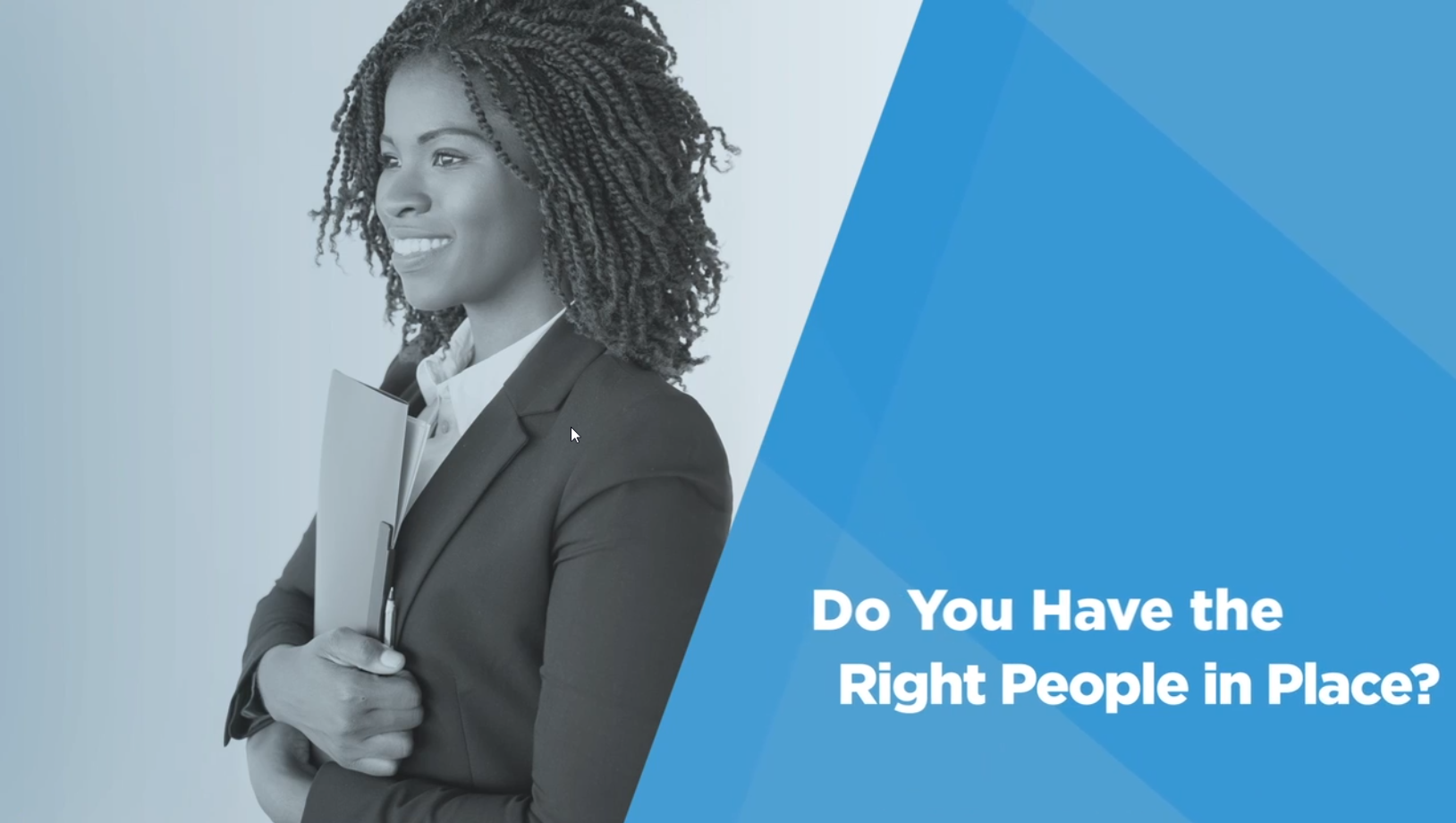 Video: Be a Better Leader: Have the Right People in Place