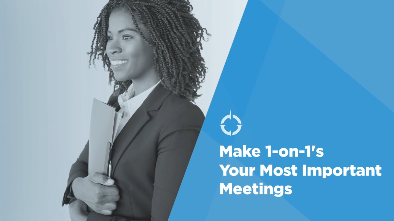 Video: Be a Better Leader: Make 1:1s Your Most Important Meetings