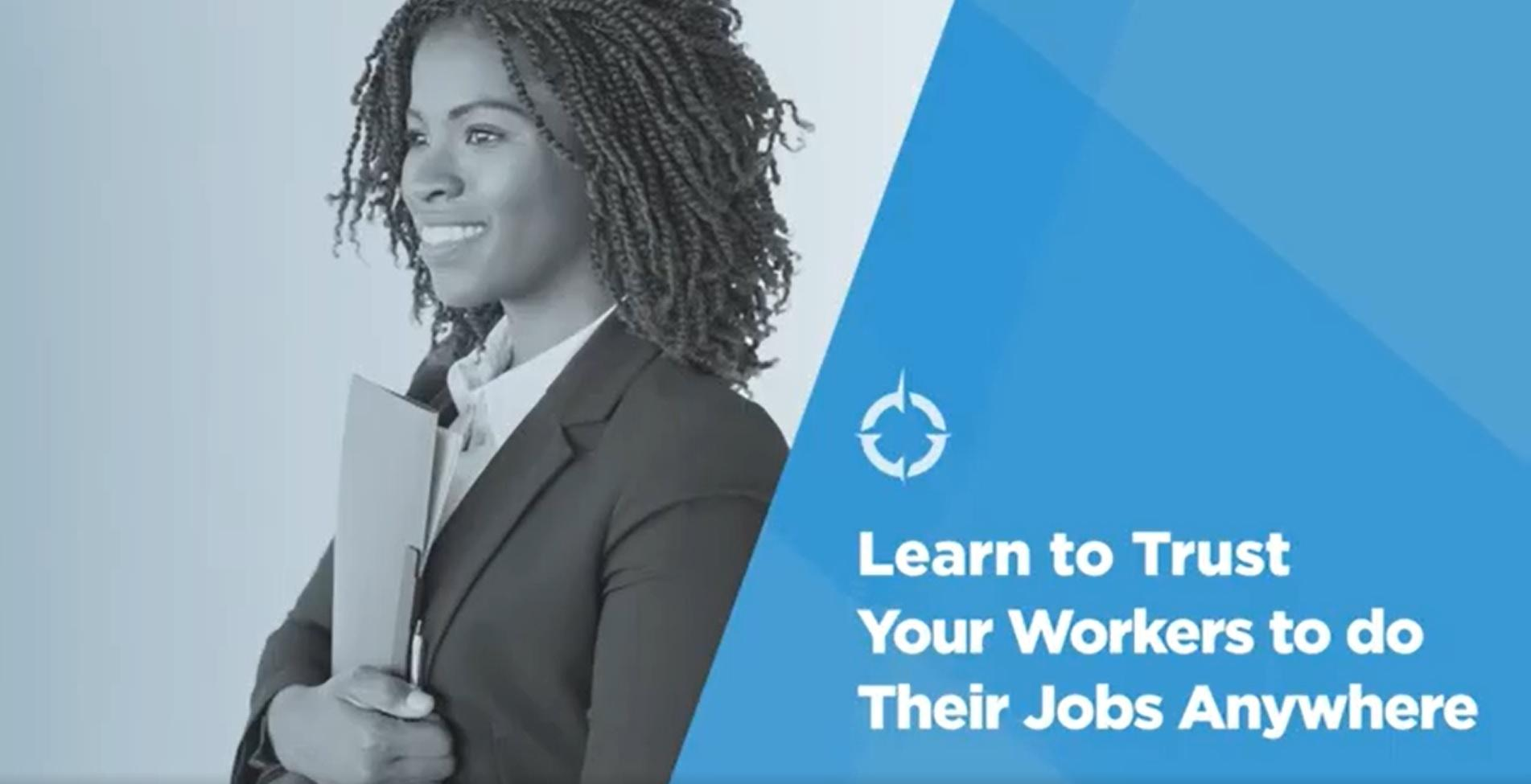 Video: Be a Better Leader: Learn to Trust Your Workers to do Their Jobs Anywhere