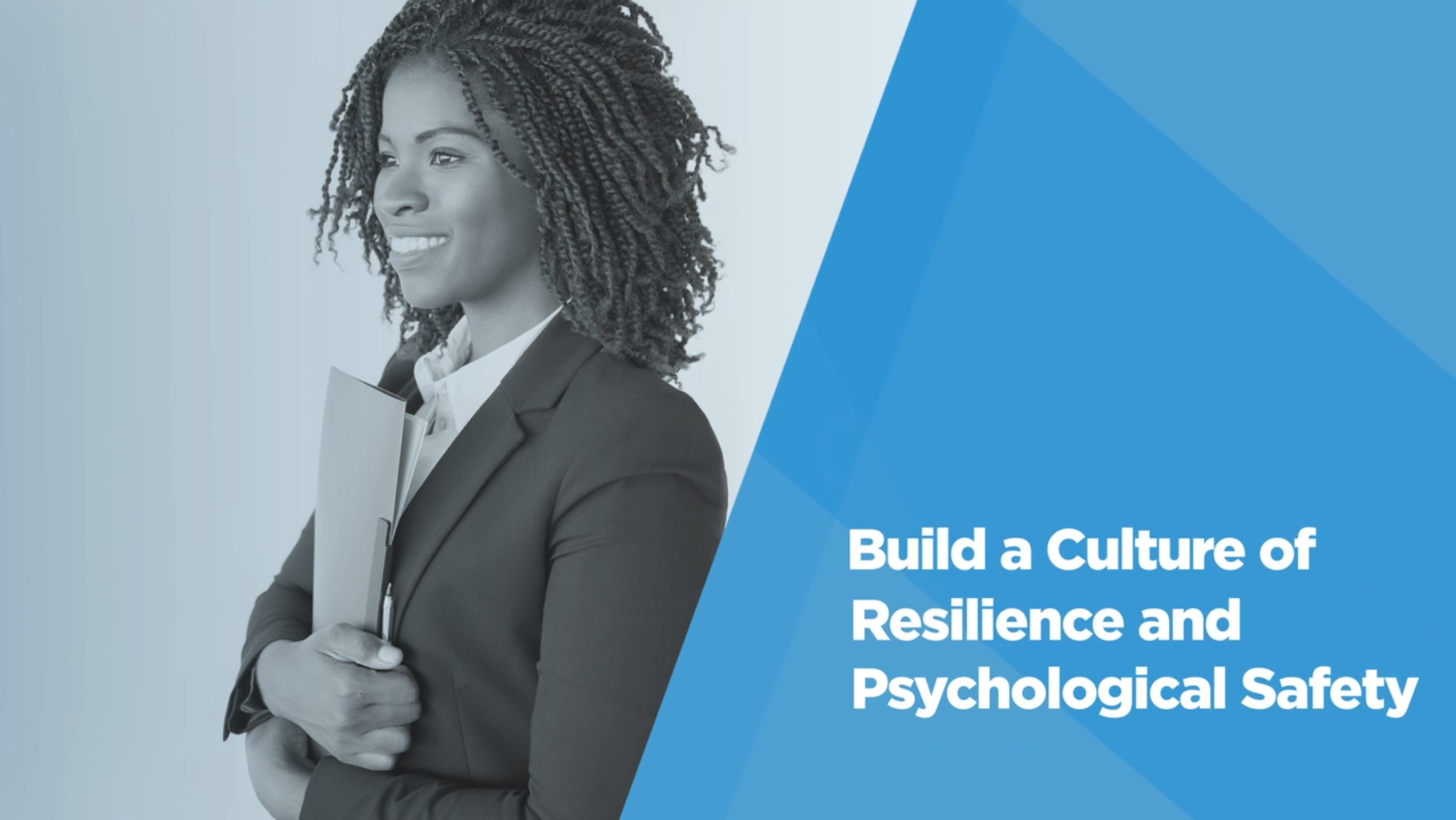 Video: Be a Better Leader: Build a Culture of Resilience and Psychological Safety